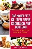 Das komplette gluten freie Kochbuch auf Deutsch/ The complete gluten free cookbook in German (eBook, ePUB)