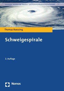 Schweigespirale (eBook, PDF) - Roessing, Thomas