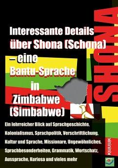 Interessante Details über Shona (Schona) – eine Bantu-Sprache in Zimbabwe (Simbabwe) (eBook, ePUB) - Jans, Klaus