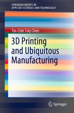 3D Printing and Ubiquitous Manufacturing (eBook, PDF) - Chen, Tin-Chih Toly