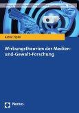 Wirkungstheorien der Medien- und-Gewalt-Forschung (eBook, PDF)