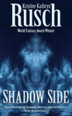 Shadow Side (eBook, ePUB) - Rusch, Kristine Kathryn