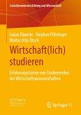 Wirtschaft(lich) studieren (eBook, PDF)