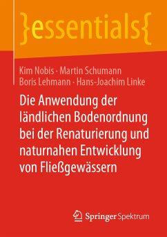 Die Anwendung der ländlichen Bodenordnung bei der Renaturierung und naturnahen Entwicklung von Fließgewässern (eBook, PDF) - Nobis, Kim; Schumann, Martin; Lehmann, Boris; Linke, Hans-Joachim