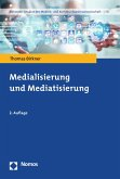 Medialisierung und Mediatisierung (eBook, PDF)