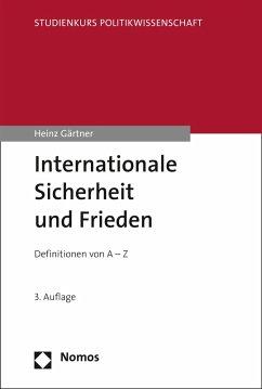 Internationale Sicherheit und Frieden (eBook, PDF) - Gärtner, Heinz