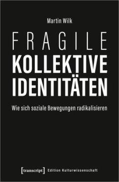 Fragile kollektive Identitäten - Wilk, Martin
