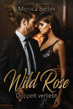 Wild Rose: Doppelt verliebt - Bellini, Monica