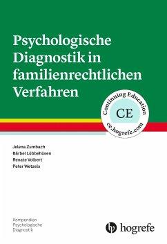 Psychologische Diagnostik in familienrechtlichen Verfahren - Zumbach, Jelena; Lübbehüsen, Bärbel; Volbert, Renate; Wetzels, Peter