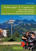 Kinderwagen- & Tragetouren Durchs Tiroler Unterland bis hinaus in den Chiemgau