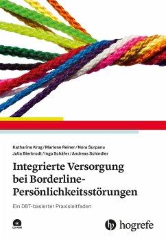 Integrierte Versorgung bei Borderline-Persönlichkeitsstörungen - Krog, Katharina; Reiner, Marlene; Surpanu, Nora; Bierbrodt, Julia; Schäfer, Ingo; Schindler, Andreas