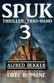 Spuk Thriller Trio-Band 3 - Drei Romane