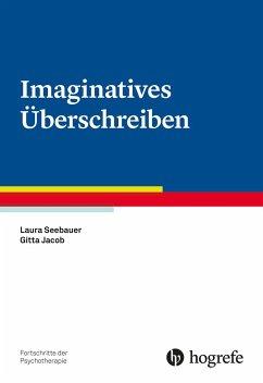 Imaginatives Überschreiben (Laura Seebauer, Gitta Jacob)