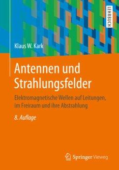 Antennen und Strahlungsfelder - Kark, Klaus W.