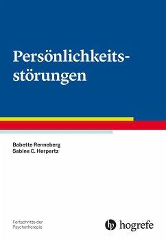 Persönlichkeitsstörungen - Renneberg, Babette;Herpertz, Sabine C.