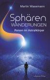 Sphärenwanderungen - Reisen im Astralkörper (eBook, ePUB)