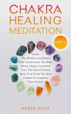 Chakra Healing Meditation Part 3: To Complete Your Spiritual Journey By Learning About The Wisdom, Power, Creativity, and Basic Trust That Comes From The Solar Plexus, Sacral, & Root Chakra (eBook, ePUB)