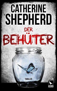 Der Behüter: Thriller - Shepherd, Catherine