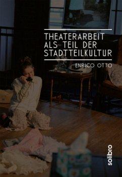 Theaterarbeit als Teil der Stadtteilkultur - Otto, Enrico