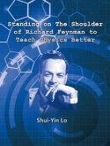 Standing on the Shoulder of Richard Feynman to Teach Physics Better (eBook, ePUB)
