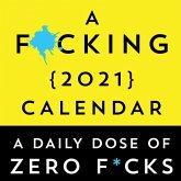 A F*cking 2021 Boxed Calendar: A Daily Dose of Zero F*cks