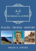 A-Z of Mumbles and Gower: Places-People-History