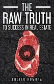 The Raw Truth to Success in Real Estate