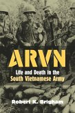 Arvn: Life and Death in the South Vietnamese Army