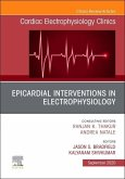 Epicardial Interventions in Electrophysiology an Issue of Cardiac Electrophysiology Clinics, Volume 12-3