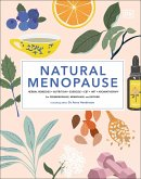Natural Menopause: Herbal Remedies-Aromatherapy-Cbt-Nutrition-Exercise-Hrt...for Perimenopause, Menopause and Beyond