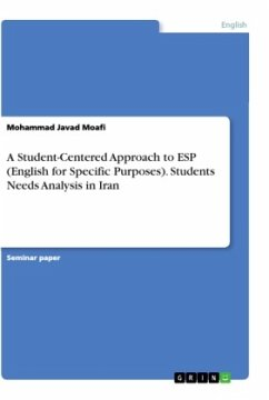 A Student-Centered Approach to ESP (English for Specific Purposes). Students Needs Analysis in Iran