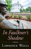 In Faulkner's Shadow: A Memoir