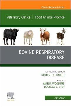 Bovine Respiratory Disease, an Issue of Veterinary Clinics of North America: Food Animal Practice, Volume 36-2