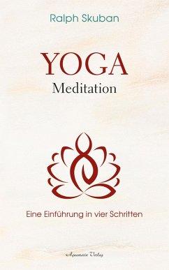 Yoga-Meditation - Eine Einführung in vier Schritten (eBook, ePUB) - Skuban, Ralph