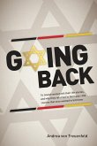 Going Back: 16 Jewish women tell their life stories, and why they returned to Germany - the country that once wanted to kill them