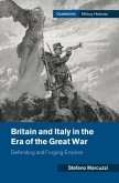 Britain and Italy in the Era of the Great War: Defending and Forging Empires
