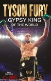 Tyson Fury: Gypsy King of the World