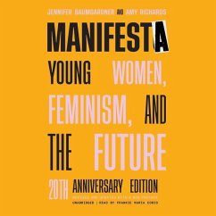 Manifesta, 20th Anniversary Edition: Young Women, Feminism, and the Future - Baumgardner, Jennifer; Richards, Amy