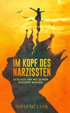 Im Kopf des Narzissten (eBook, ePUB) - Müller, Sofia