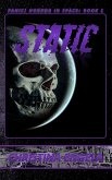 Static (Panic! Horror In Space, #1) (eBook, ePUB)