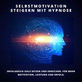 Selbstmotivation steigern mit Hypnose (MP3-Download)