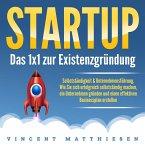 Startup - Das 1x1 zur Existenzgründung, Selbstständigkeit & Unternehmensführung (MP3-Download)