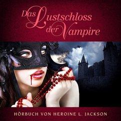 Das Lustschloss der Vampire (MP3-Download) - Jackson, Heroine L.