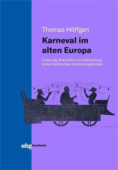 Karneval im alten Europa - Höffgen, Thomas