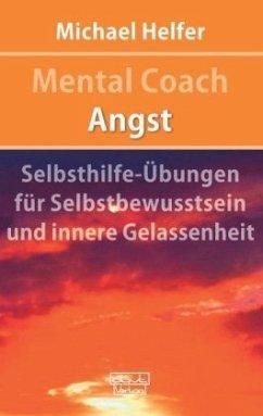 Mental Coach Angst - Helfer, Michael