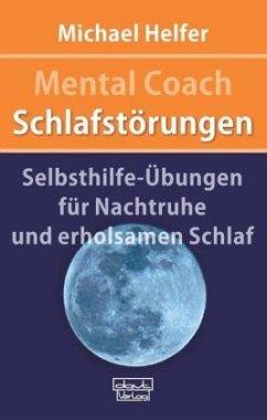 Mental Coach Schlafstörungen - Helfer, Michael