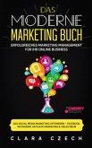 Das moderne Marketing Buch - Erfolgreiches Marketing Management für Ihr online Business