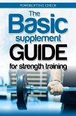 The Basic Supplement Guide for Strength Training (eBook, ePUB)