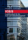 VOB/B - Projekthandbuch für das Asset- und Gebäudemanagement. (eBook, PDF)