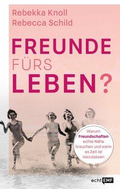 Freunde fürs Leben? (eBook, ePUB) - Knoll, Rebekka; Schild, Rebecca